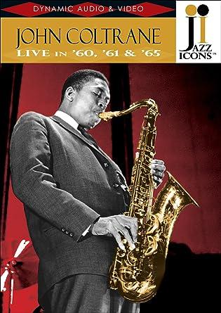 ジョン・コルトレーン - ライヴ・イン '60 , '61 & '65 《ジャズ・アイコンズ DVDシリーズ2》