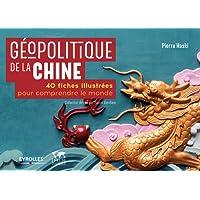 Géopolitique de la Chine: 40 fiches illustrées pour comprendre le monde/Verbatim de Pascal Boniface