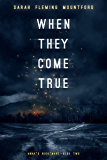 When They Come True (Anna's Nightmare Book 2)