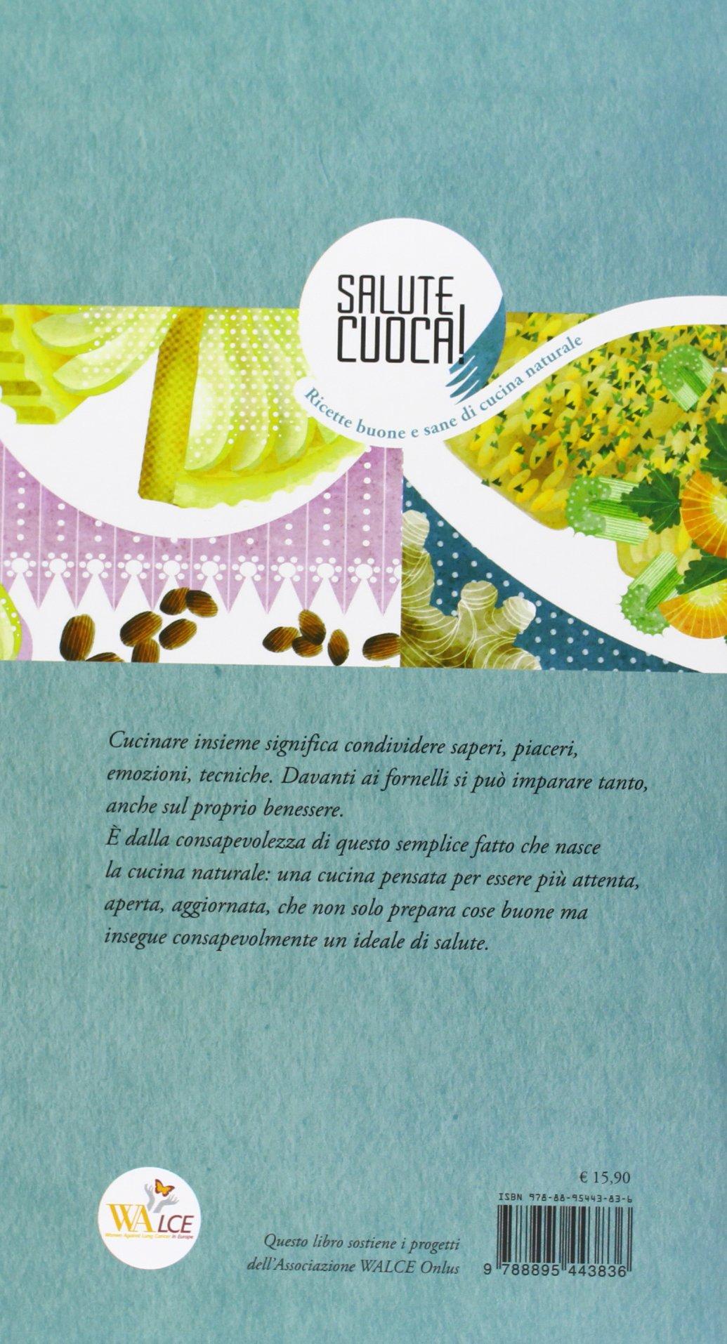Salute Cuoca Ricette Buone E Sane Di Cucina Naturale Allegro Giovanni Beghelli Annalisa 9788895443836 Amazon Com Books