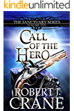 Call of the Hero (The Sanctuary Series Book 10)