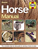 Horse Manual: The complete step-by-step guide to owning a horse or pony