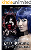 Kiera Hudson & The Witch in the Mirror (Kiera Hudson Series Four Book 3)