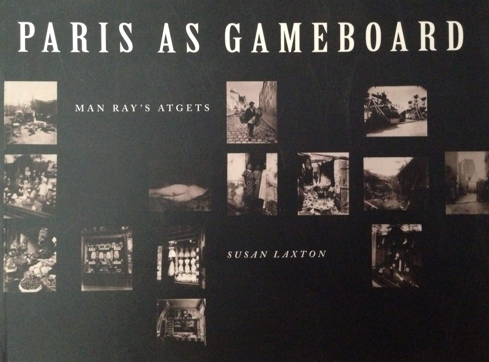 Download Paris As Gameboard: Man Ray's Atgets PDF