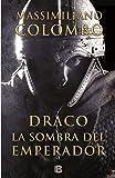 Draco. La sombra del emperador (Histórica)
