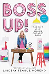 Boss Up!: This Ain't Your Mama's Business Book Kindle Edition