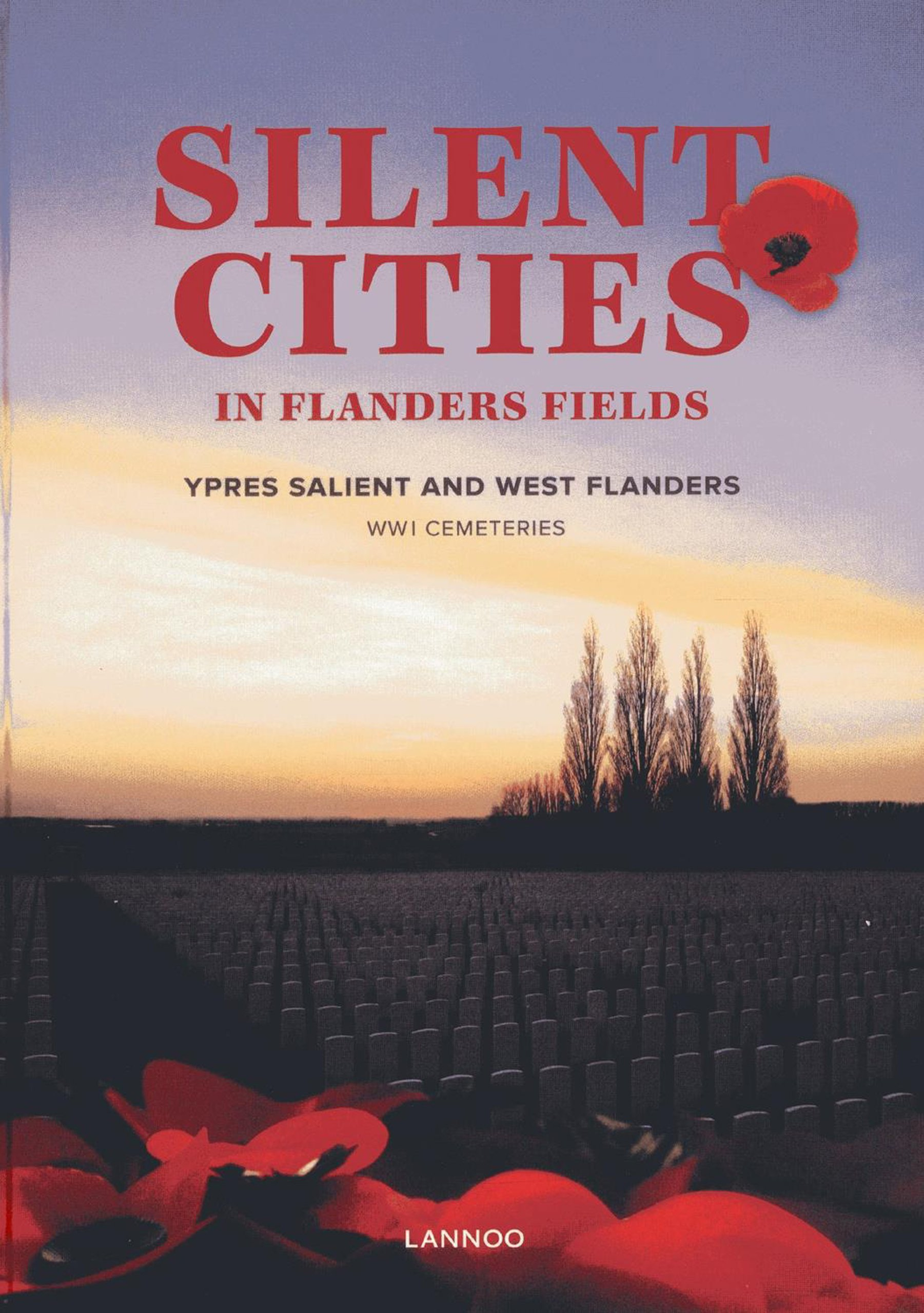 Silent Cities in Flanders Fields: The WWI Cemeteries of Ypres Salient and West Flanders PDF ePub ebook