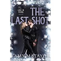 The Last Shot (Love In Chaos Book 3) (English Edition)