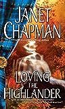Loving the Highlander (Pine Creek Highlanders Series Book 2)