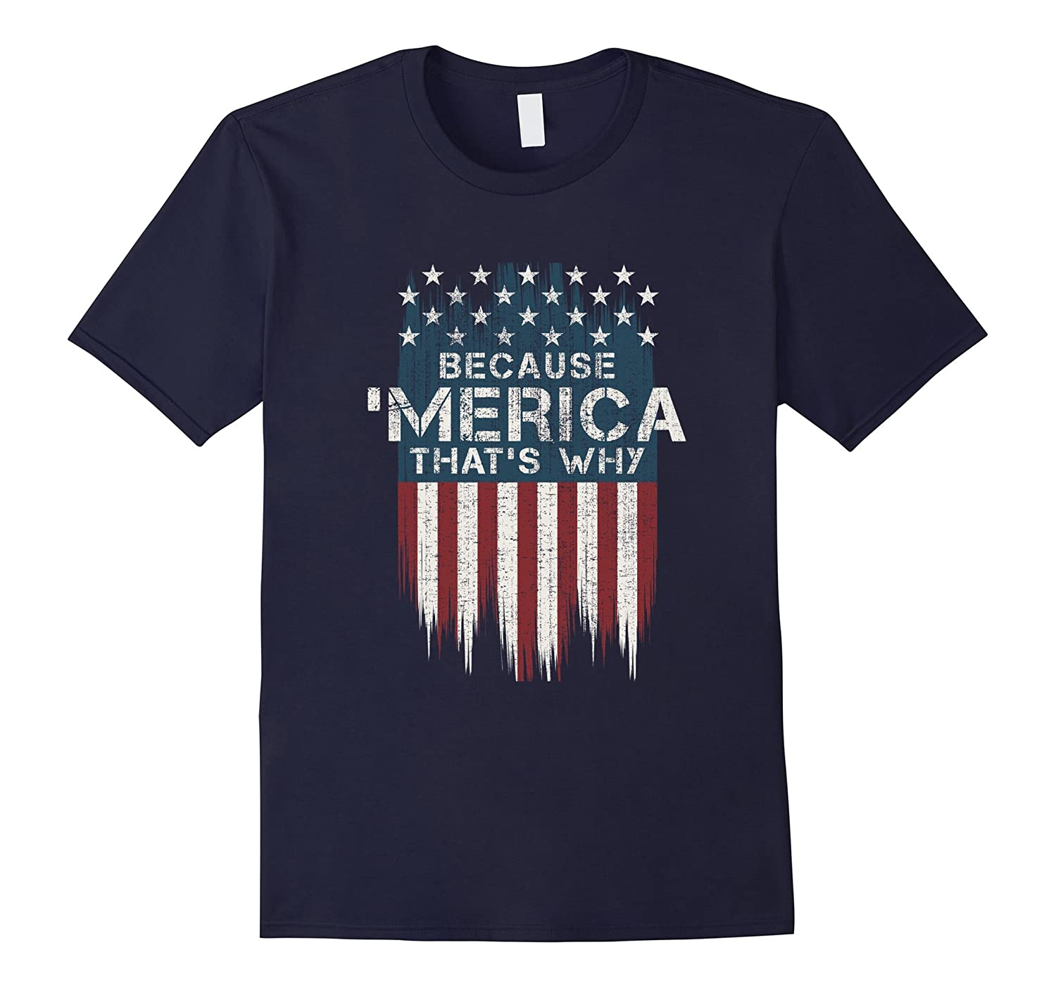 Because 'merica That's Why Vintage Flag T-shirt-Art