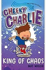 Cheeky Charlie: King of Chaos Kindle Edition