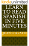 Learn to Read Spanish in Five Minutes (English Edition)