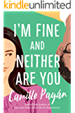 I'm Fine and Neither Are You: A Novel