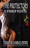 A Warrior Wedding (The Protectors Book 7)