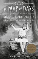 A Map Of Days. Miss Peregrine's Peculiar