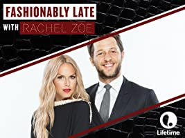 Fashionably Late with Rachel Zoe Season 1