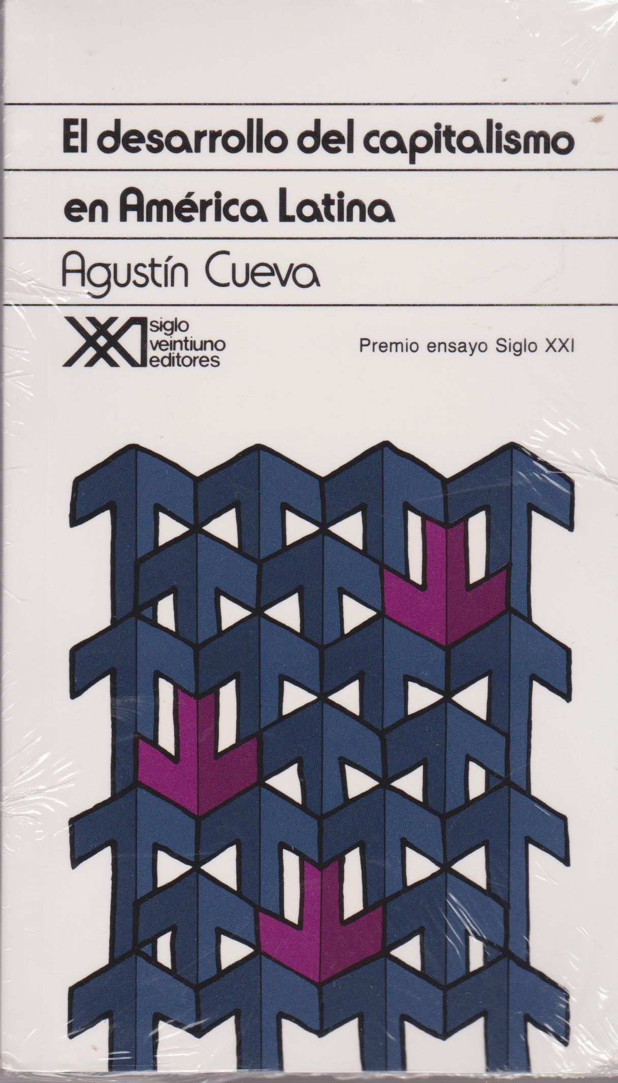 El desarrollo del capitalismo en America Latina. Ensayo de interpretacion historica (Spanish Edition)