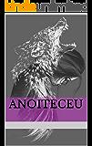 Anoiteceu (Dançando com Lobos Livro 1)