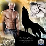 The Mating Game: The Omega Auction, Book 3