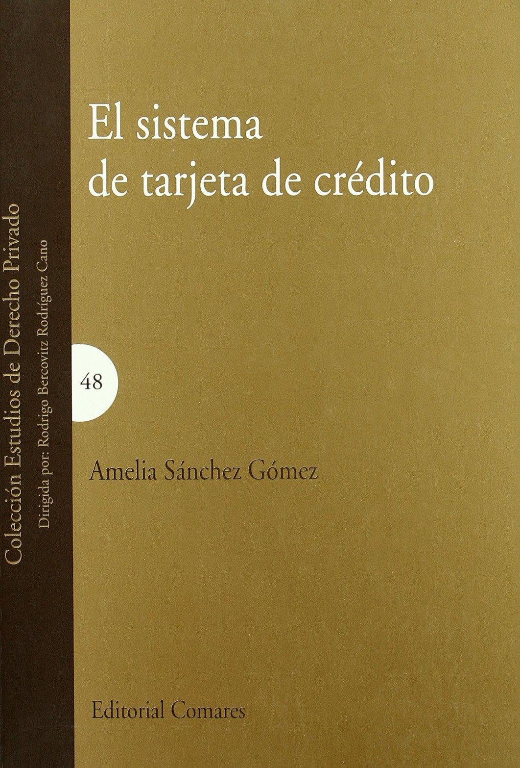 El sistema de tarjeta de crédito: Amelia Sánchez Gómez ...
