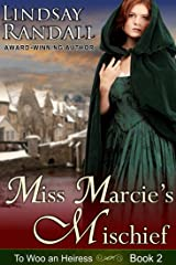 Miss Marcie's Mischief: A Sweet Regency Romance (To Woo an Heiress Book 2) Kindle Edition