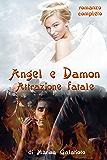 Attrazione Fatale (Angel e Damon Vol. 1)