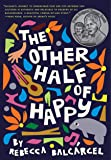 The Other Half of Happy: (Middle Grade Novel for Ages 9-12, Bilingual Tween Book)