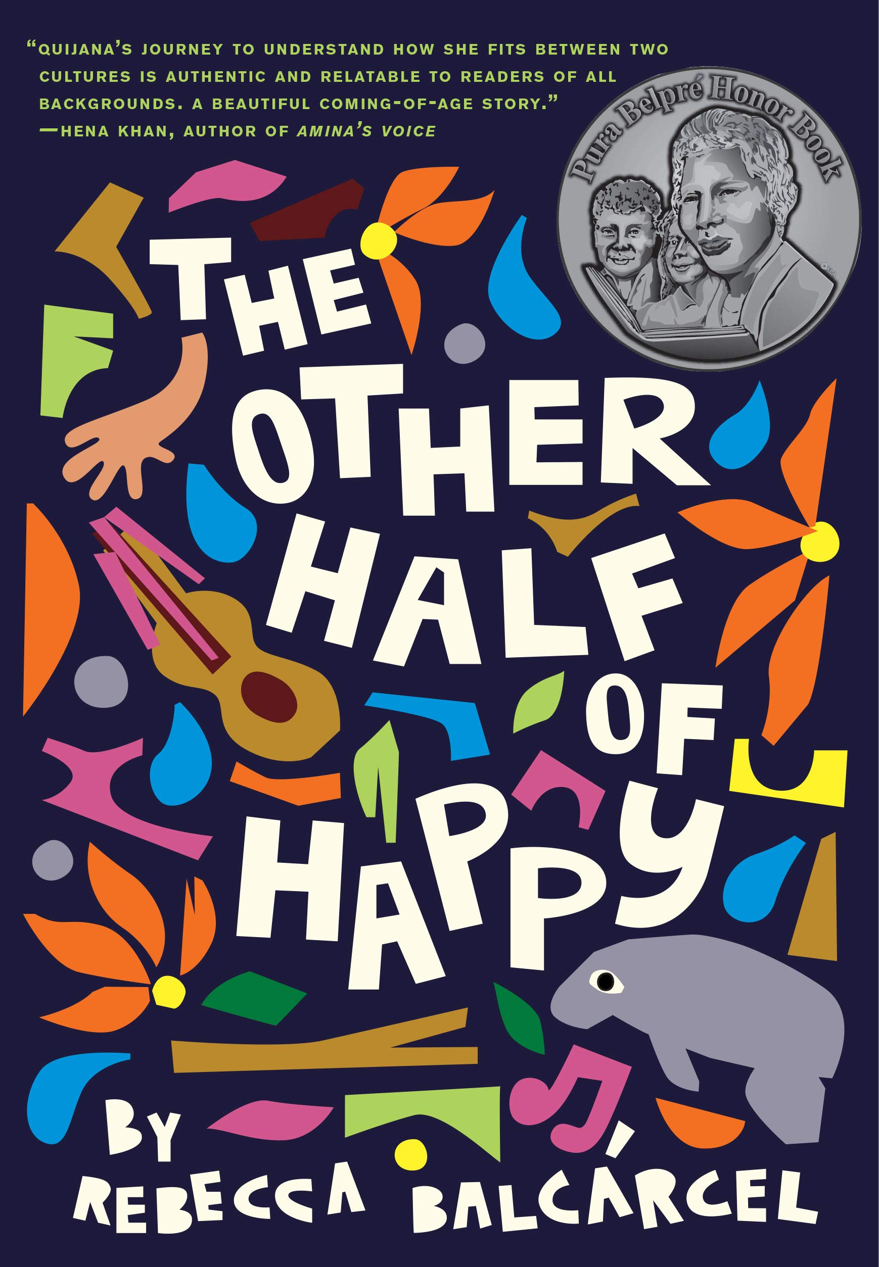 The Other Half of Happy: (Middle Grade Novel for Ages 9-12, Bilingual Tween  Book): Balcárcel, Rebecca: 9781452169989: Amazon.com: Books