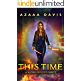This Time: A New Adult Urban Fantasy Novel (Nadira Holden, Demon Hunter Book 1)