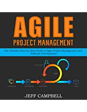 Agile Project Management: The Ultimate Step-by-Step Guide to Agile Project Management and Software Development