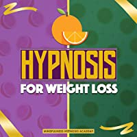 Hypnosis for Weight Loss: The 21-Day Beginners Guide to Burn Fat and Avoid Food and Alcohol Addiction Through Self-Hypnosis, Hypnotherapy, Affirmations, and Hypnotic Gastric Band Deep-Sleep Meditation