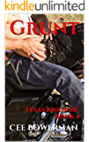 Grunt: Texas Kings MC, Book 4