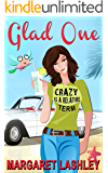 Glad One: Crazy is a Relative Term (A Val & Pals Humorous Mystery Book 1)
