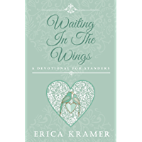 Waiting In The Wings: A Devotional for Standers