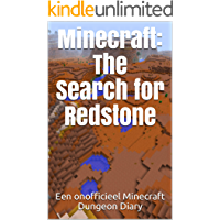 Minecraft: The Search for Redstone: Een onofficieel Minecraft Dungeon Diary (Dutch Edition)