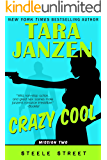 Crazy Cool (Steele Street Book 2)