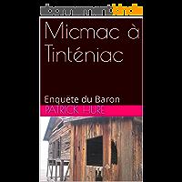 Micmac à Tinténiac: Enquête du Baron (Les enquêtes du Baron Gérard Louise de la Hure t. 1)