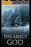 The Abject God: Immortal Treachery, Book Four