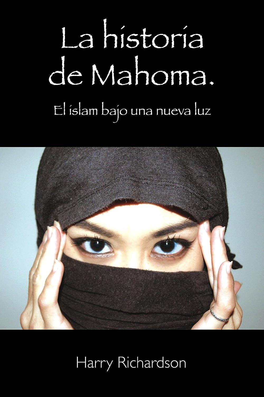 La historia de Mahoma. El islam bajo una nueva luz eBook: Harry ...