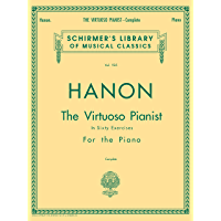 Hanon - Virtuoso Pianist in 60 Exercises - Complete: Schirmer's Library of Musical Classics book cover
