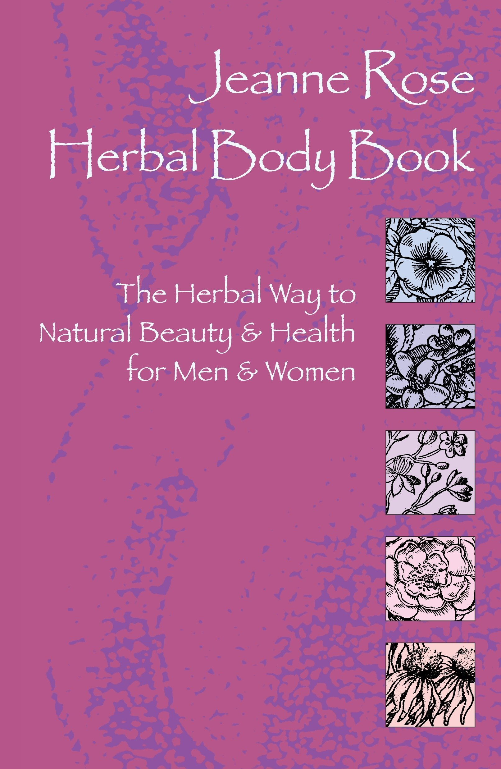 Jeanne Rose: Herbal Body Book: The Herbal Way to Natural Beauty