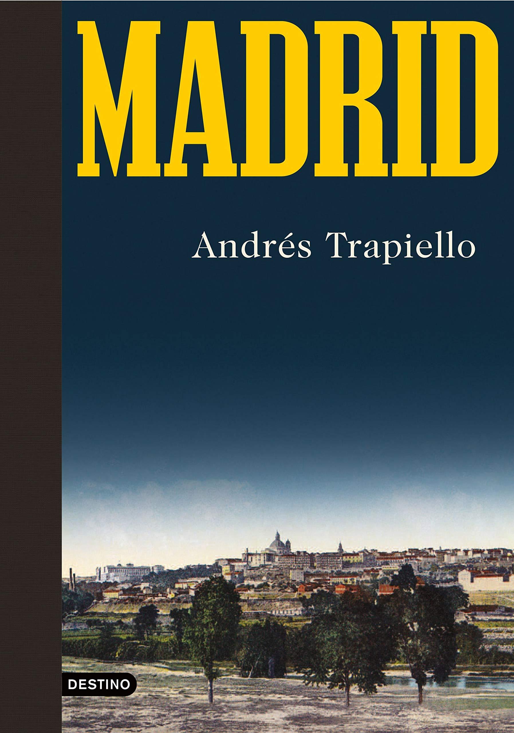 Madrid, de Andrés Trapiello - Libros sobre Madrid