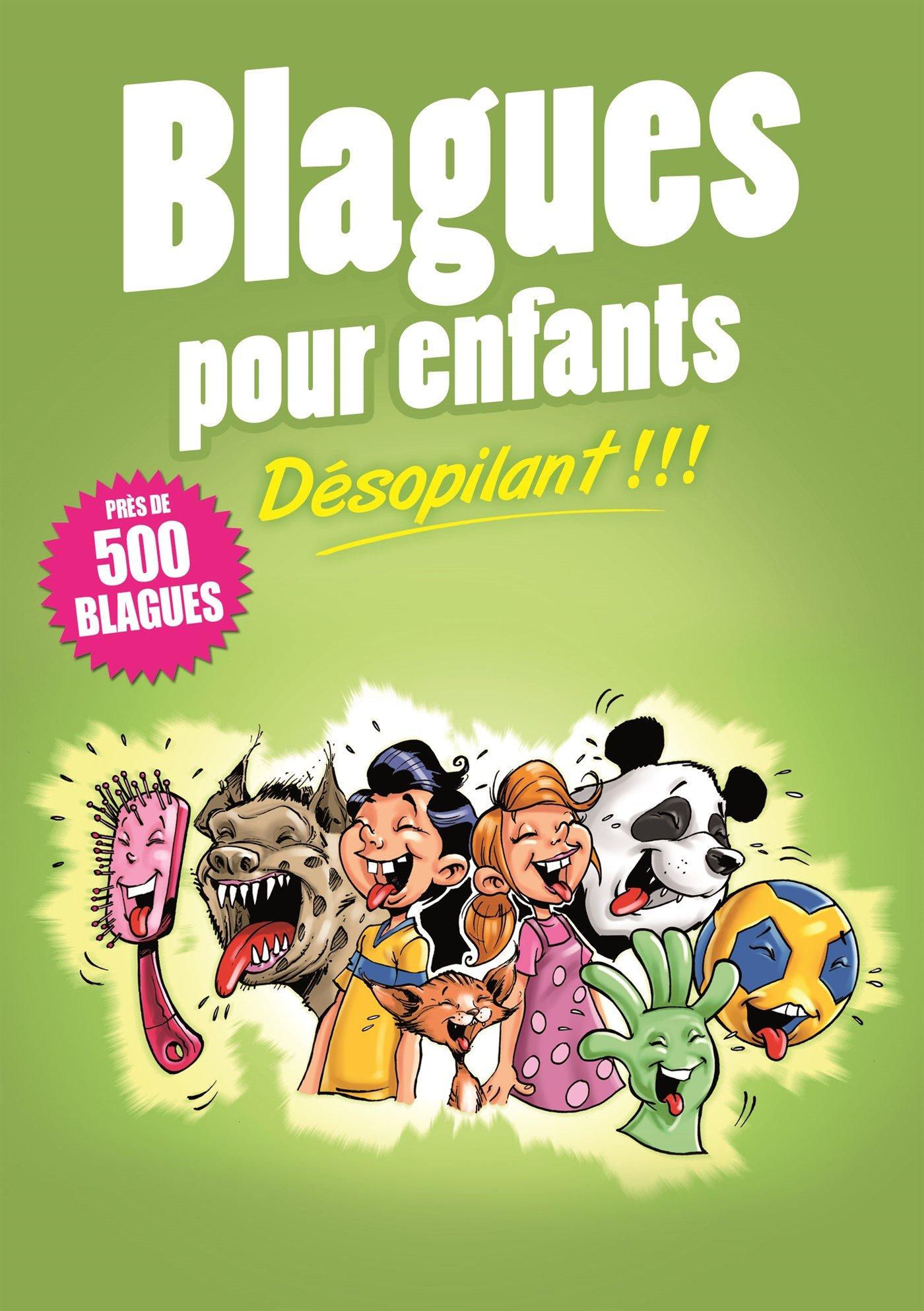 Blagues pour enfants : Désopilant !!! Broché – 2 février 2017 Collectif Manuel Ornato Oliver Editions ESI