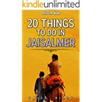 20 things to do in Jaisalmer (20 Things (Discover India) Book 2)