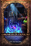 Chronicles of a Royal Pet: The Majesty of Magic