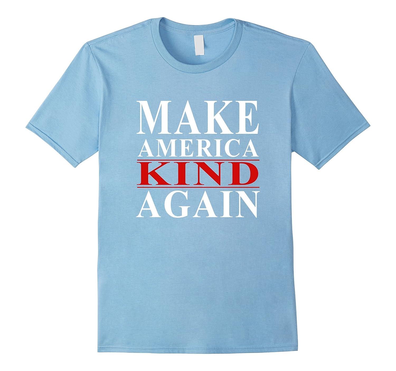 Make america kind again funny donald trump T-shirt