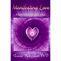 Manifesting Love From the Inside Out (English Edition)