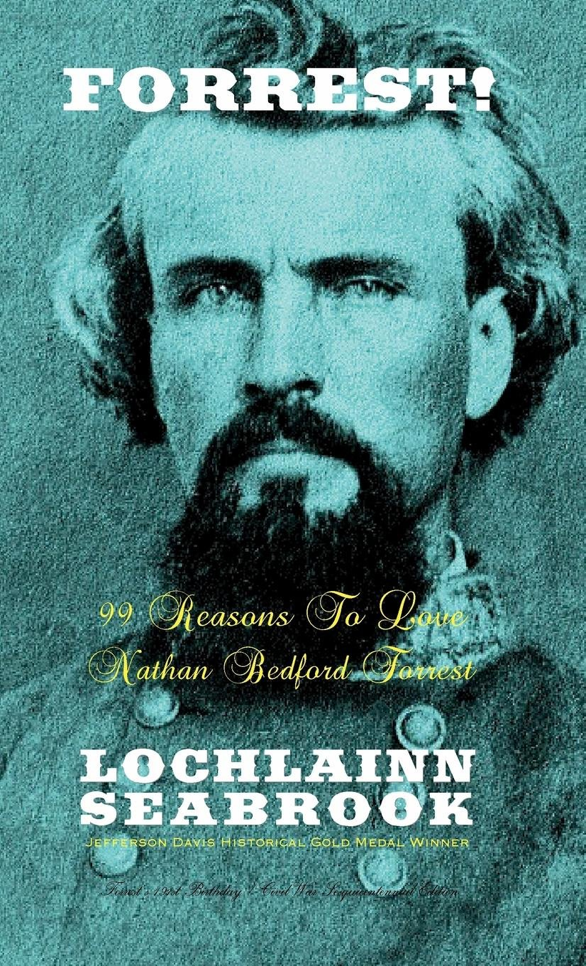 Forrest!: 99 Reasons To Love Nathan Bedford Forrest ebook