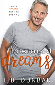 Restored Dreams: more romance for the over 40 (#sexysilverfoxes)