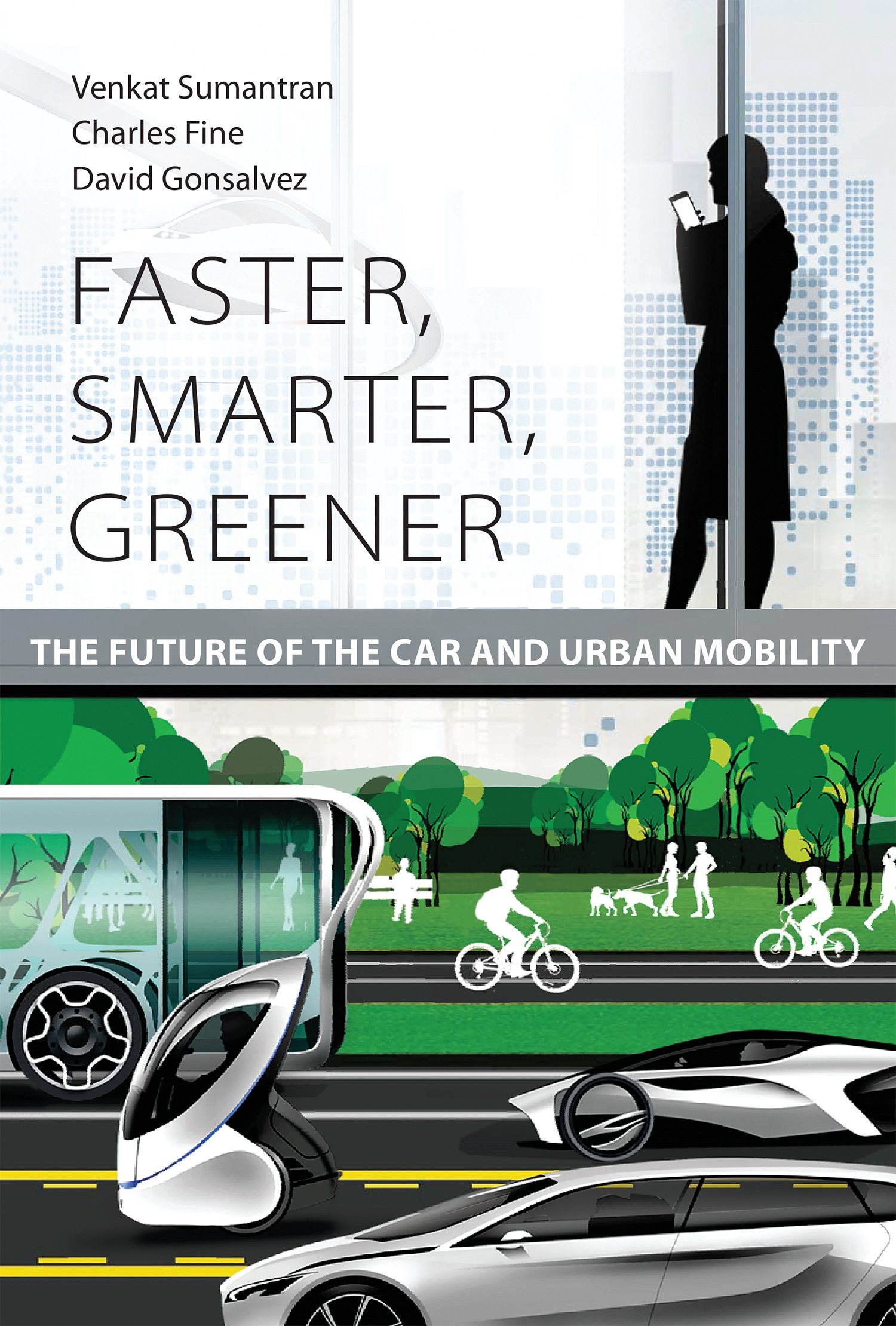 Faster, Smarter, Greener: The Future of the Car and Urban Mobility (The MIT Press) pdf